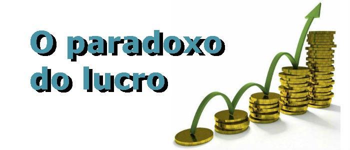 O paradoxo do lucro